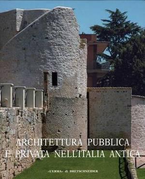 Architettura Pubblica E Privata Nell'italia Antica