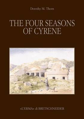 The Four Season of Cyrene: The Excavation and Explorations in 1861 of Lieutenants R. Murdoch Smith, R.E. and Edwin A. Porcher, R.N
