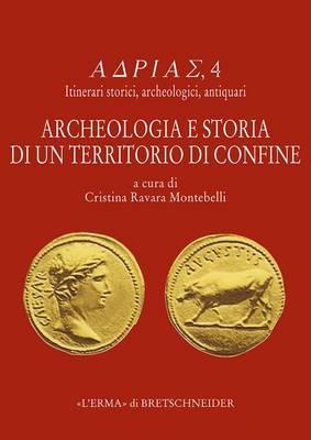 Archeologia E Storia Di Un Territorio Di Confine