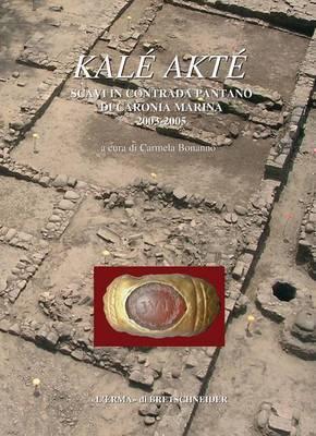 Kale Akte: Scavi in Contrada Pantano Di Caronia Marina - Messina 2003-2005