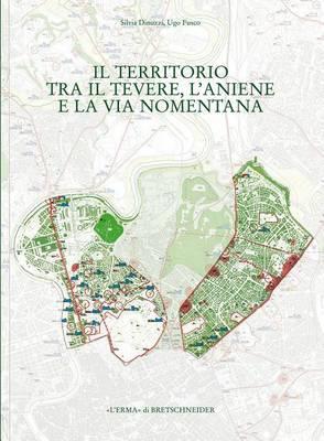 Il Territorio Tra Il Tevere, L'Aniene E La Via Nomentana: Municipio II, Parte 2