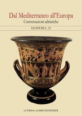 Dal Mediterraneo All'europa: Conversazioni Adriatiche