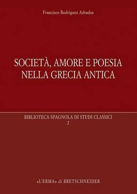 Societa, Amore E Poesia Nella Grecia Antica