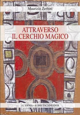 Attraverso Il Cerchio Magico: Storia Delle Religioni, Stregoneria E Smanie Per L'Occulto