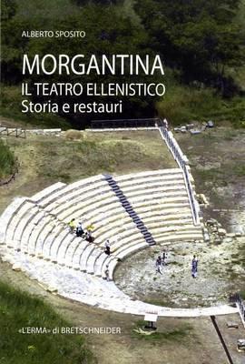 Morgantina, Il Teatro Ellenistico: Storia E Restauri