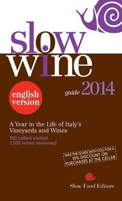 Slow Wine: A Year in the Life of Italy's Vineyards and Wines