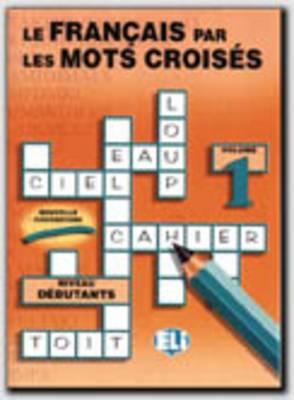 Le Francais Par Les Mots Croises: Book 1