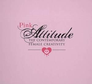 Pink Attitude: The Contemporary Female Creativity