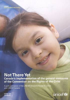 Not There Yet: Canada's Implementation of the General Measures of the Convention on the Rights of the Child