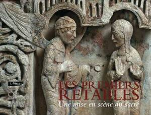 Les Premiers Retables (Early Altarpieces): XII Debut Du XV Siecles