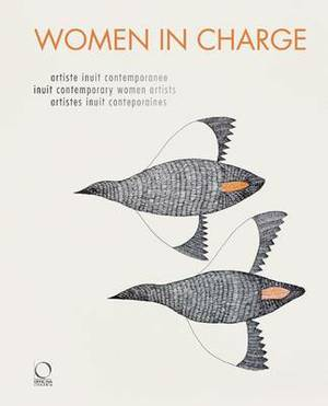 Women in Charge: Contemporary Inuit Artists