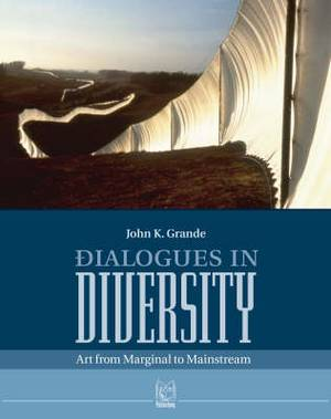Dialogues in Diversity: Art from Marginal and Mainstream