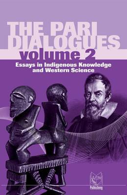 The Pari Dialogues: Essays in Indigenous Knowledge and Western Science: Volume 2
