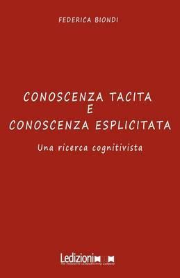 CONOSCENZA TACITA E CONOSCENZA ESPLICITATA Una Ricerca Cognitivista