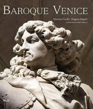 Baroque Venice: Splendour and Illusion in a 'Decadent' World