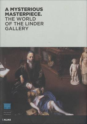 A Mysterious Masterpiece: The World of the Linder Gallery