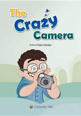 The Crazy Camera