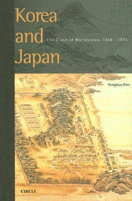 Korea and Japan: The Clash of Worldviews, 1868-1876