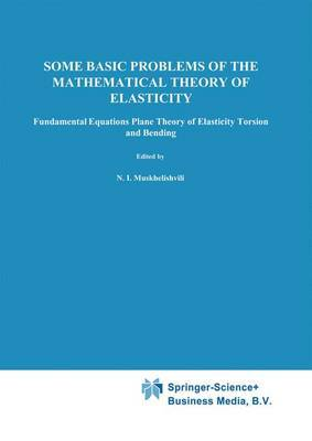 Some Basic Problems of the Mathematical Theory of Elasticity
