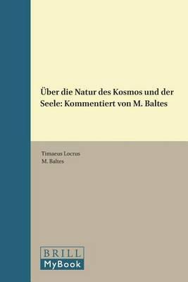 UEber die Natur des Kosmos und der Seele: Kommentiert von M. Baltes