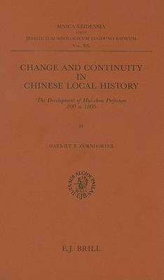 Change and Continuity in Chinese Local History: The Development of Hui-Chou Prefecture, 800-1800