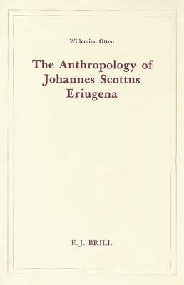 The Anthropology of Johannes Scottus Eriugena
