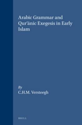 Arabic Grammar and Qur'aanic Exegesis in Early Islam