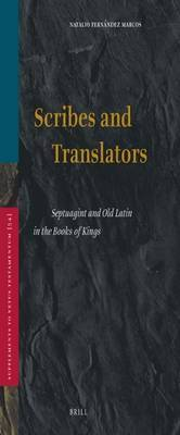 Scribes and Translators: Septuagint and Old Latin in the Books of Kings