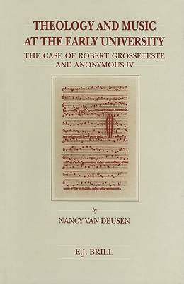 Theology and Music at the Early University: The Case of Robert Grosseteste and Anonymous IV