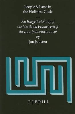 People and Land in the Holiness Code: An Exegetical Study of the Ideational Framework of the Law in Leviticus 17-26