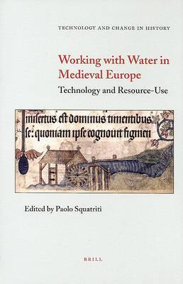 Working With Water in Medieval Europe: Technology and Resource-Use