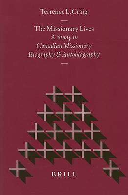 The Missionary Lives: Study in Canadian Missionary Biography and Autobiography