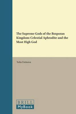 The Supreme Gods of the Bosporan Kingdom: Celestial Aphrodite and the Most High God