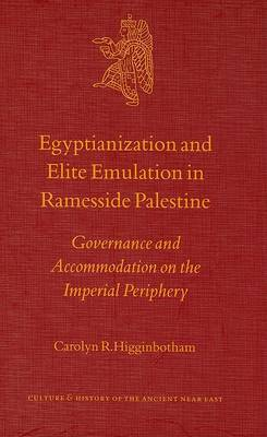 Egyptianization and Elite Emulation in Ramesside Palestine: Governance and Accommodation on the Imperial Periphery