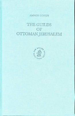 The Guilds of Ottoman Jerusalem