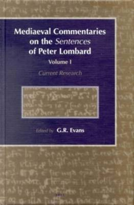 Mediaeval Commentaries on the Sentences of Peter Lombard: Current Research, Volume 1