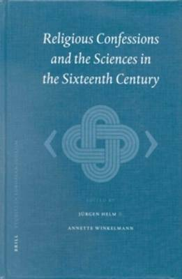 Religious Confessions and the Sciences in the Sixteenth Century