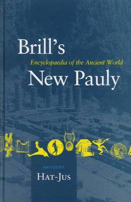 Brill's New Pauly: Antiquity:  : Hat-Jus