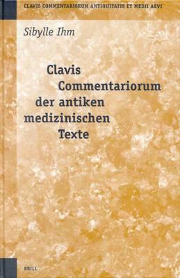 Clavis Commentariorum der antiken medizinischen Texte