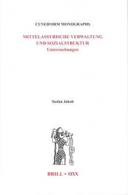 Mittelassyrische Verwaltung Und Sozialstruktur: Untersuchungen