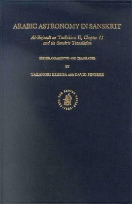 Arabic Astronomy in Sanskrit: Al-Birjandi on Tadhkira II, Chapter 11 and its Sanskrit Translation