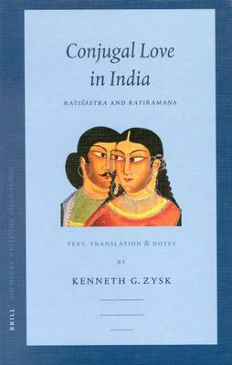 Conjugal Love in India: Ratisastra and Ratiramana - Text, Translation and Notes