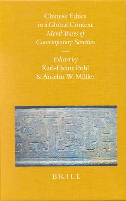 Chinese Ethics in a Global Context: Moral Bases of Contemporary Societies