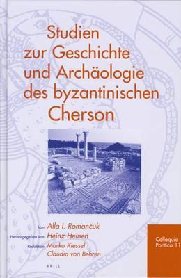 Studien Zur Geschichte Und Archaologie Des Byzantinischen Cherson