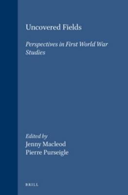 Uncovered Fields: Perspectives in First World War Studies