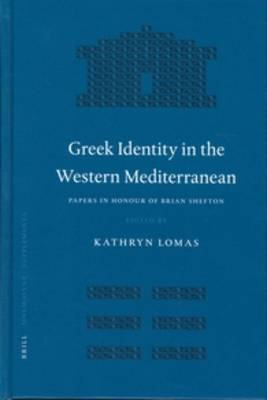 Greek Identity in the Western Mediterranean: Papers in Honour of Brian Shefton