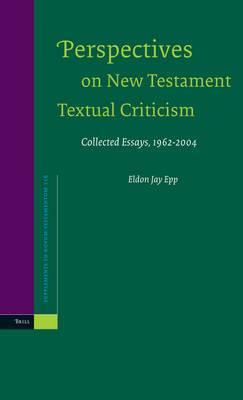 Perspectives on New Testament Textual Criticism: Collected Essays, 1962-2004