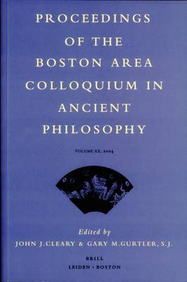 Proceedings of the Boston Area Colloquium in Ancient Philosophy: 2004: Vol. 20