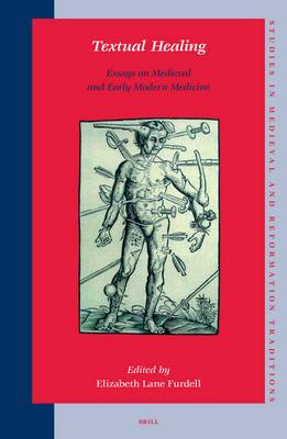 Textual Healing: Essays on Medieval and Early Modern Medicine
