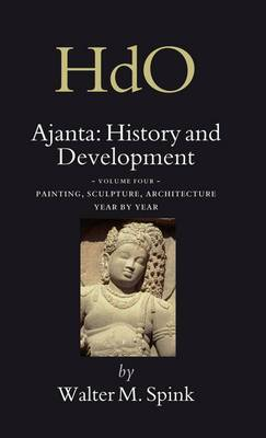 Ajanta: History and Development: Painting, Sculpture, Architecture - Year by Year